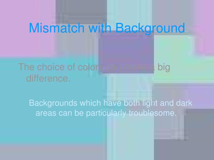 Mismatch with Background