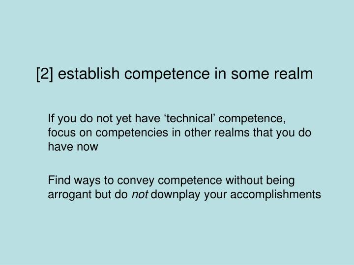 [2] establish competence in some realm