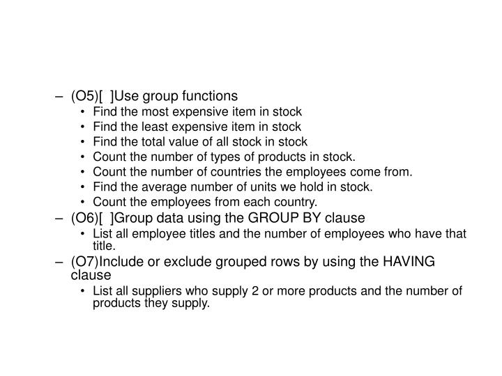 (O5)[  ]Use group functions
