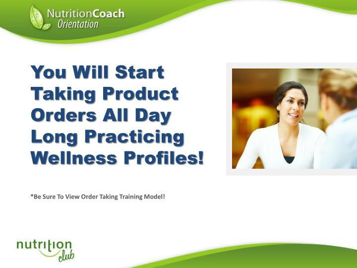 You Will Start Taking Product Orders All Day Long Practicing Wellness Profiles!
