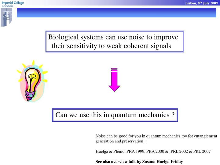 Biological systems can use noise to improve