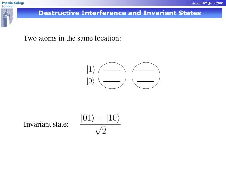Destructive Interference and Invariant States