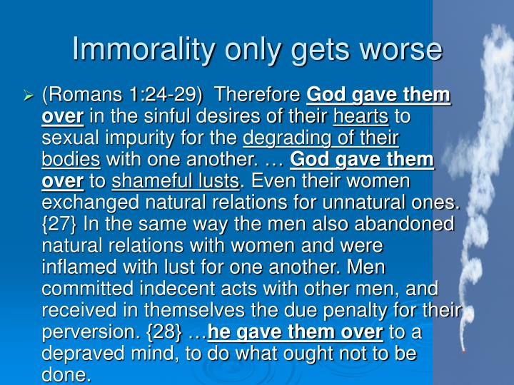 Immorality only gets worse