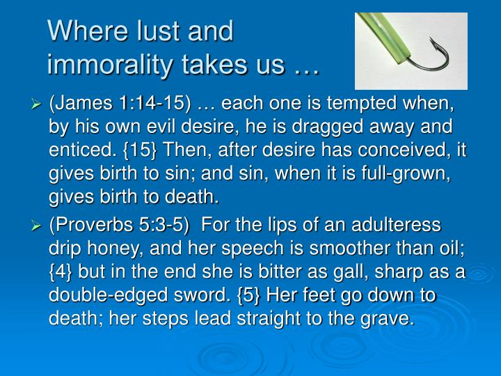 Where lust and immorality takes us …