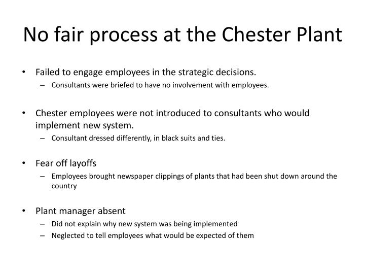 No fair process at the Chester Plant
