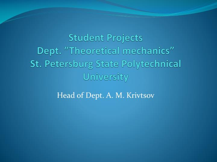 Student projects dept theoretical mechanics st petersburg state polytechnical university