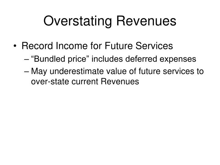 Overstating Revenues