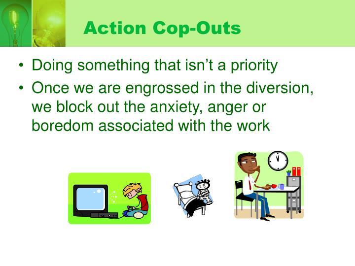 Action Cop-Outs