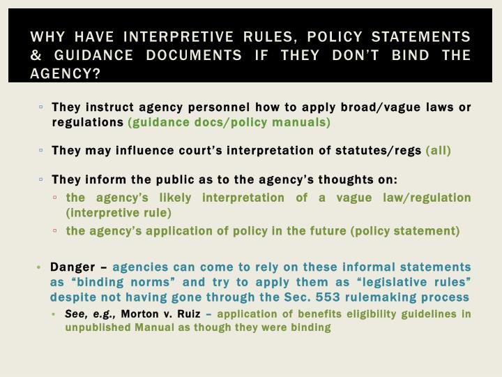 Why have interpretive rules policy statements guidance documents if they don t bind the agency