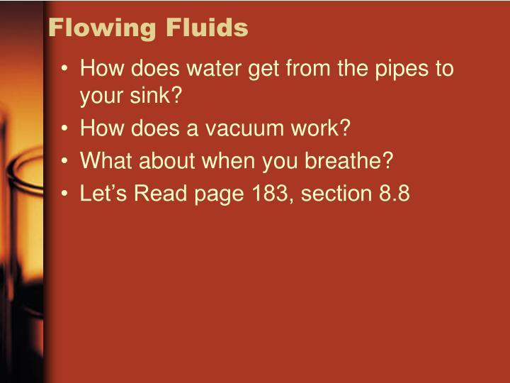 Flowing Fluids