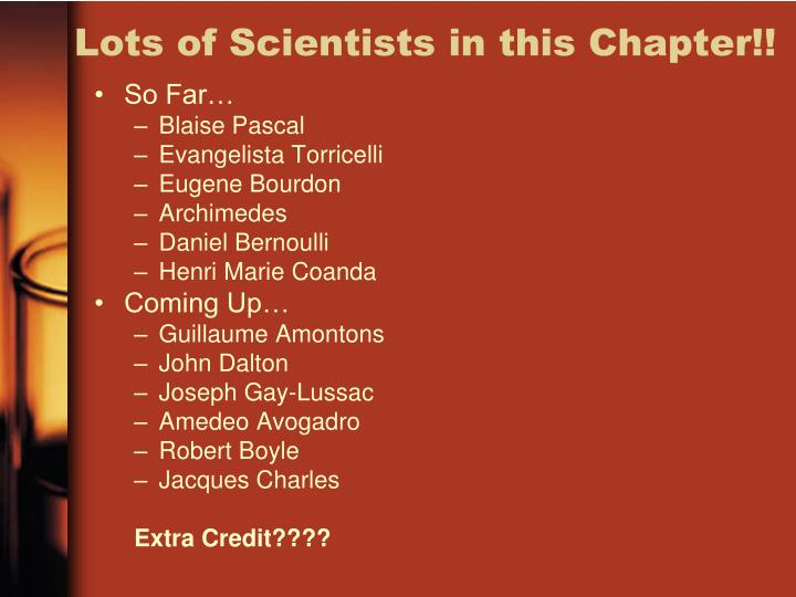 Lots of Scientists in this Chapter!!
