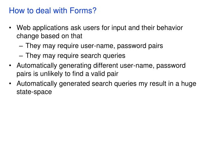 How to deal with Forms?