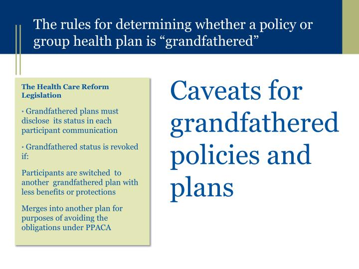 Caveats for grandfathered policies and plans