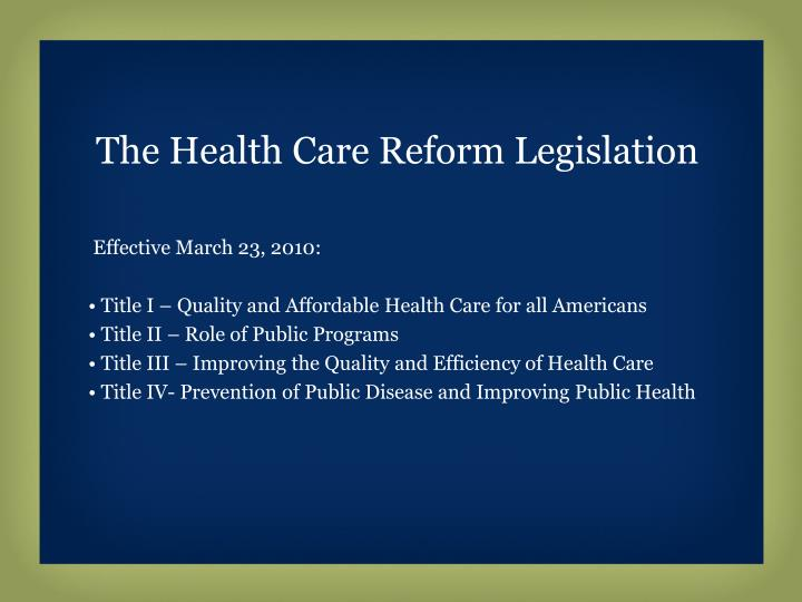 The Health Care Reform Legislation