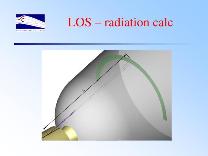 LOS – radiation calc