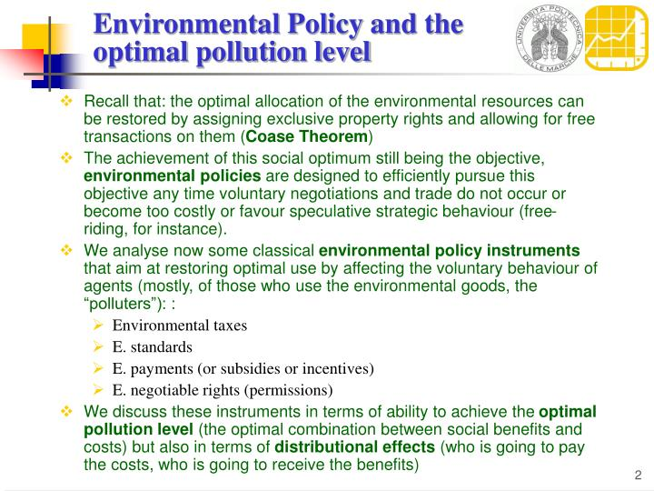 Environmental Policy and the  optimal pollution level