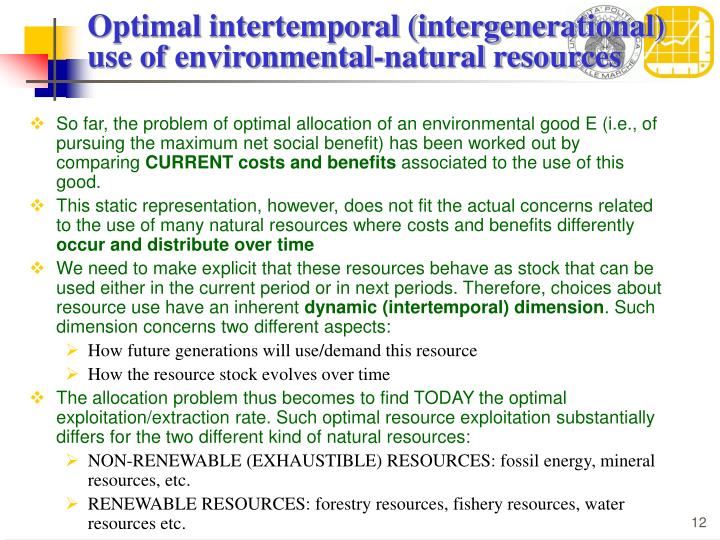 Optimal intertemporal (intergenerational) use of environmental-natural resources