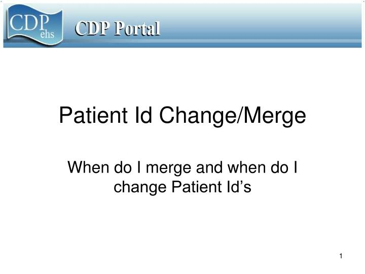 Patient id change merge