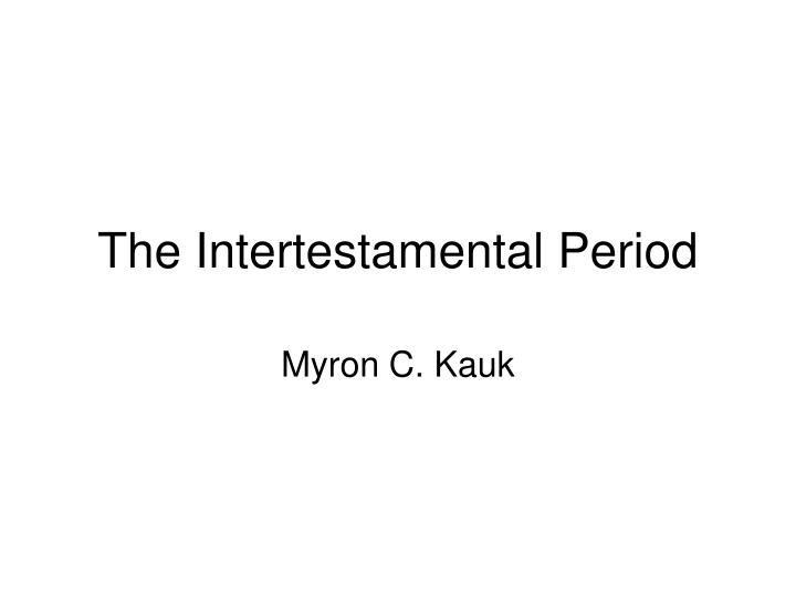 the intertestamental period Intertestamental period topic the intertestamental period is the protestant term and deuterocanonical period is the catholic and orthodox christian term for the gap of time between the period covered by the hebrew bible and the period covered by the christian new testament.