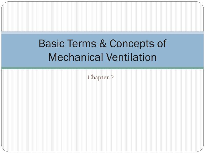 basic terms concepts of mechanical ventilation