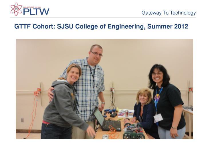 GTTF Cohort: SJSU College of Engineering, Summer 2012