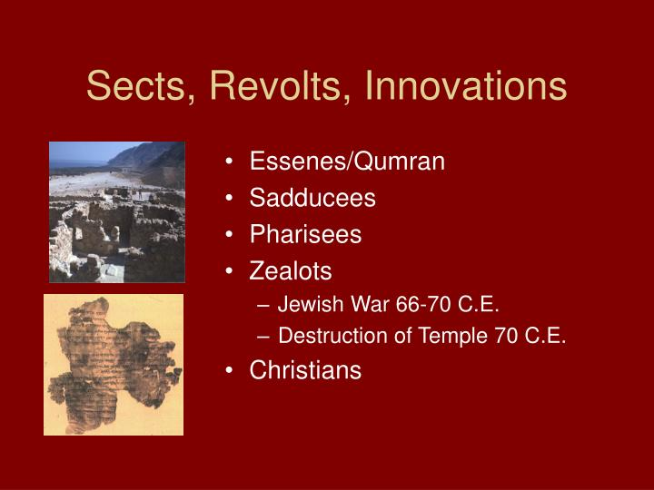 Sects, Revolts, Innovations