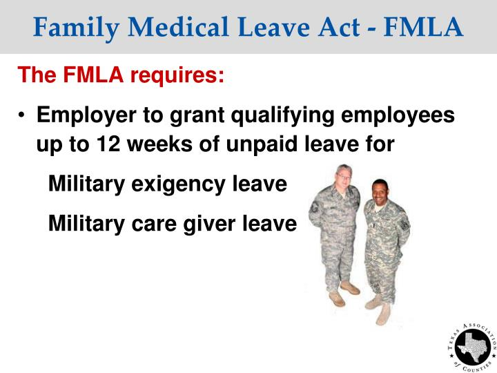 Family Medical Leave Act - FMLA