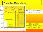 present and future limits