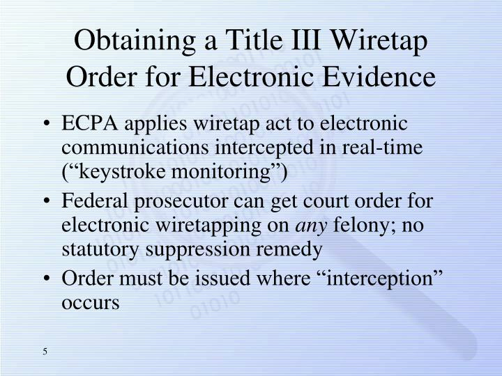 Obtaining a Title III Wiretap Order for Electronic Evidence