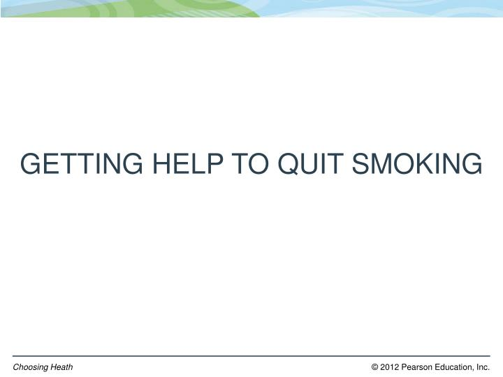 GETTING HELP TO QUIT SMOKING