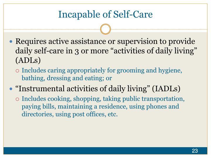 Incapable of Self-Care