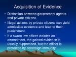 acquisition of evidence