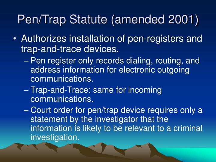 Pen/Trap Statute (amended 2001)