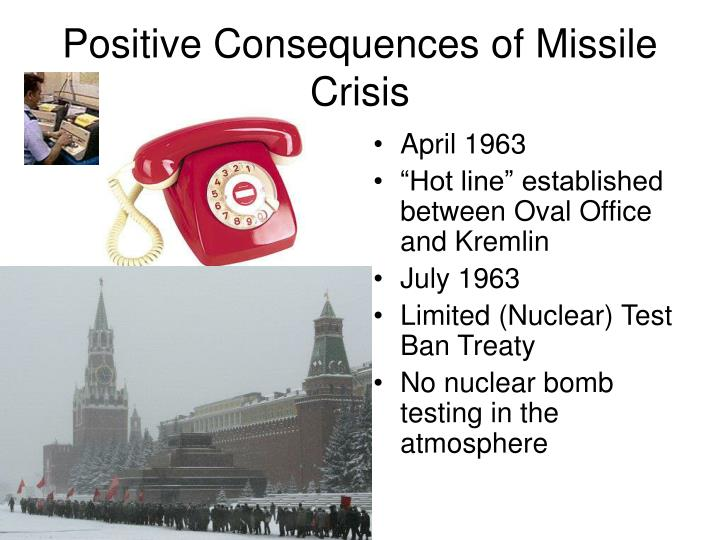 Positive Consequences of Missile Crisis