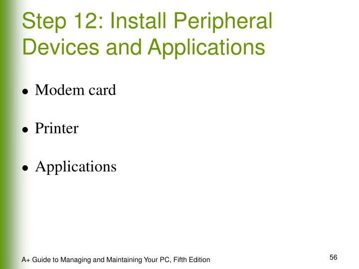 Step 12: Install Peripheral Devices and Applications