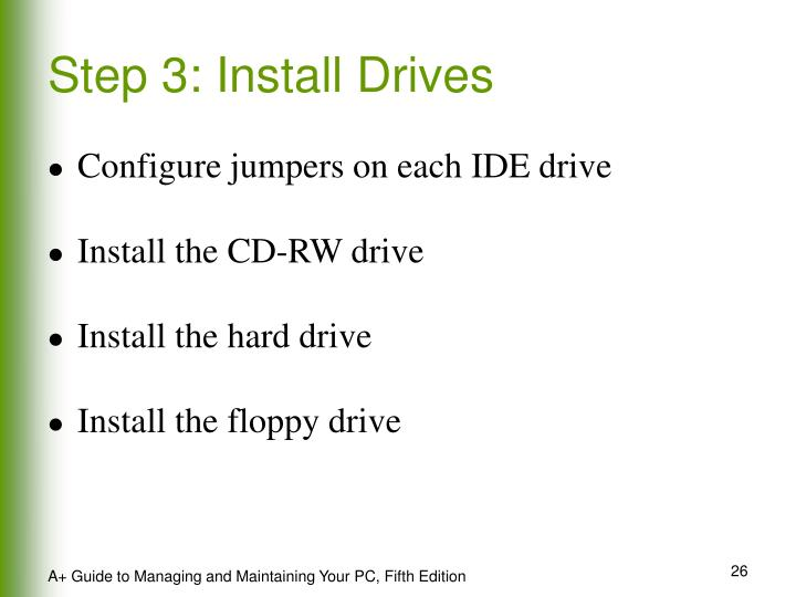 Step 3: Install Drives