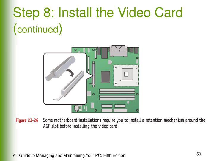 Step 8: Install the Video Card (