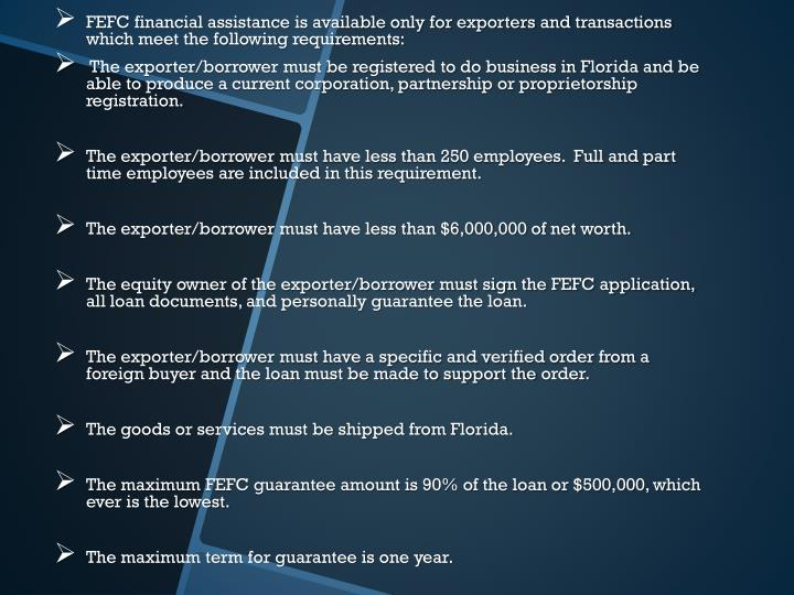 FEFC financial assistance is available only for exporters and transactions which meet the following requirements: