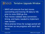 tentative upgrade window1