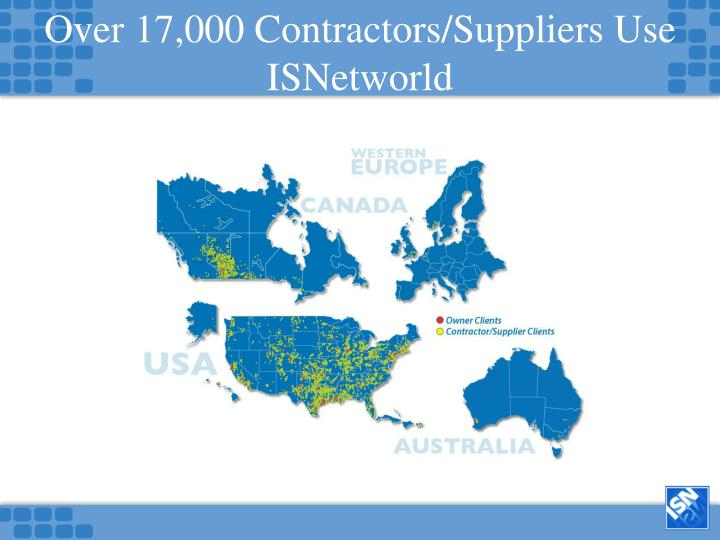 Over 17,000 Contractors/Suppliers Use ISNetworld
