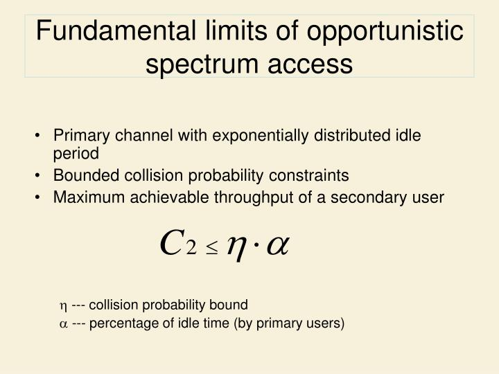 Fundamental limits of opportunistic spectrum access