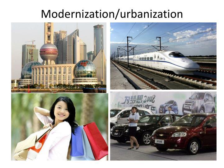 Modernization/urbanization