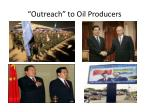 outreach to oil producers