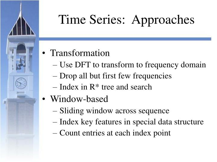 Time Series:  Approaches