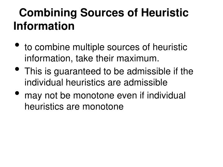 Combining Sources of Heuristic Information