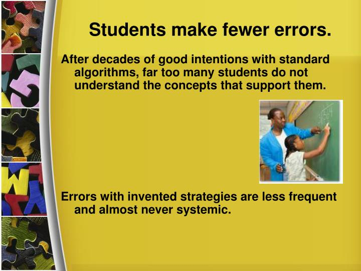 Students make fewer errors.