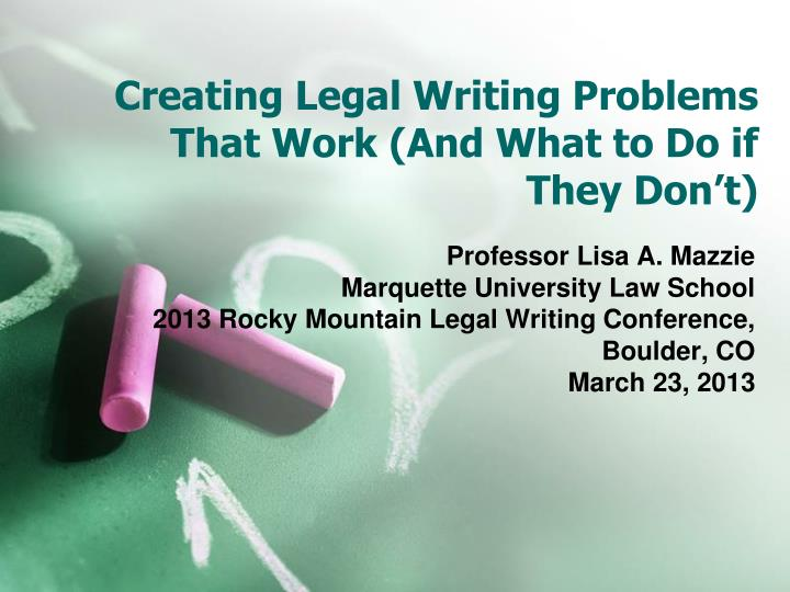 Creating legal writing problems that work and what to do if they don t