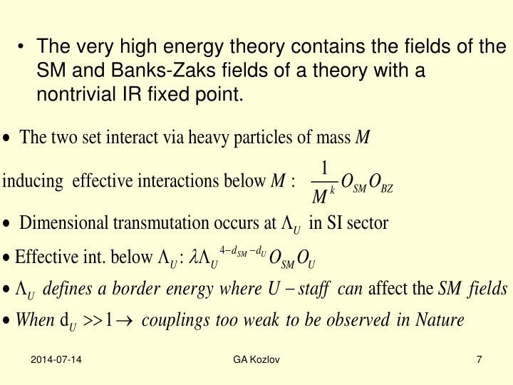 The very high energy theory contains the fields of the SM and Banks-Zaks fields of a theory with a nontrivial IR fixed point.