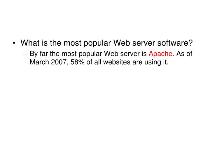 What is the most popular Web server software?