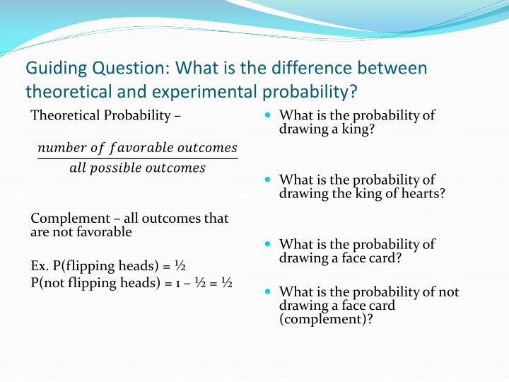 Guiding Question: What is the difference between theoretical and experimental probability?
